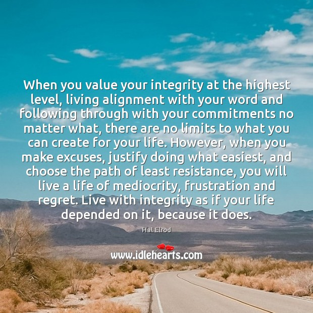 When you value your integrity at the highest level, living alignment with Hal Elrod Picture Quote