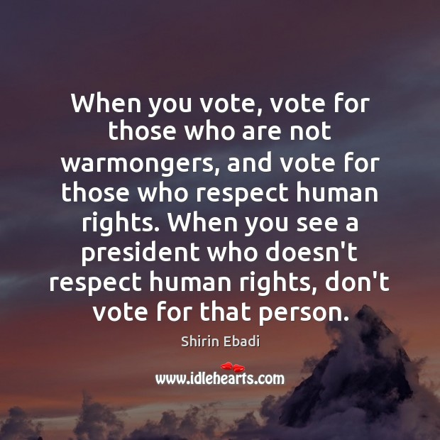 Image, When you vote, vote for those who are not warmongers, and vote
