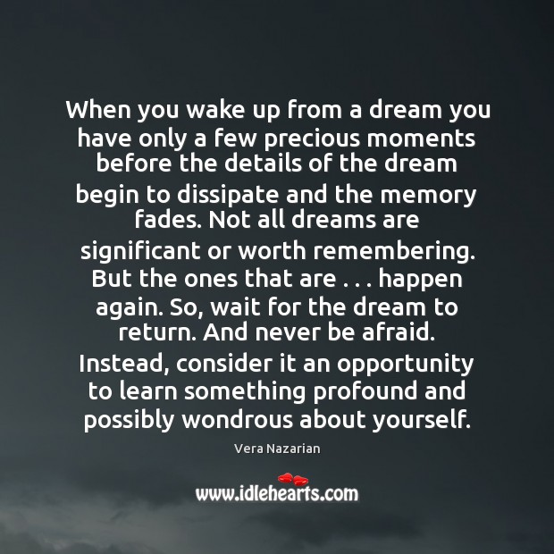 When you wake up from a dream you have only a few Never Be Afraid Quotes Image