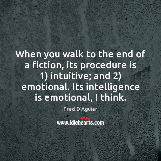 When you walk to the end of a fiction, its procedure is 1) Intelligence Quotes Image