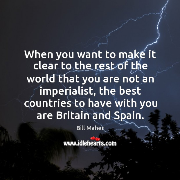 Image, When you want to make it clear to the rest of the world that you are not an imperialist