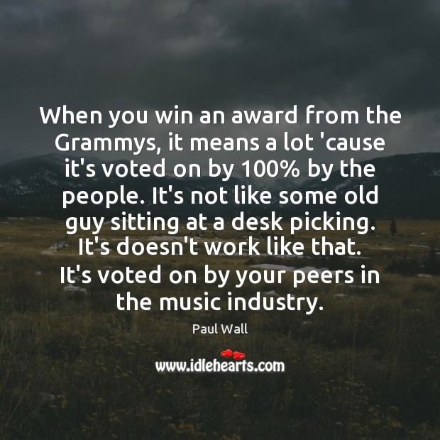 When you win an award from the Grammys, it means a lot Image