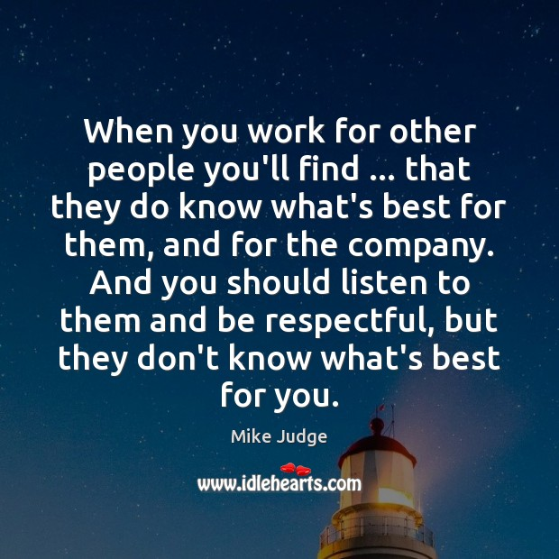 Image, When you work for other people you'll find … that they do know
