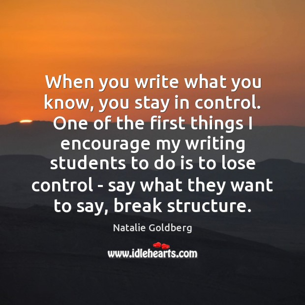 When you write what you know, you stay in control. One of Image