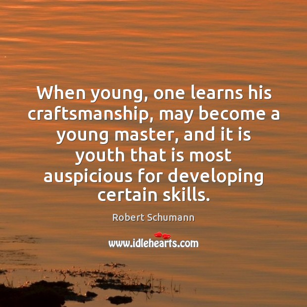 Image, When young, one learns his craftsmanship, may become a young master, and