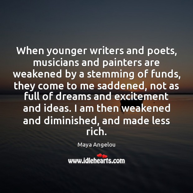Image, When younger writers and poets, musicians and painters are weakened by a