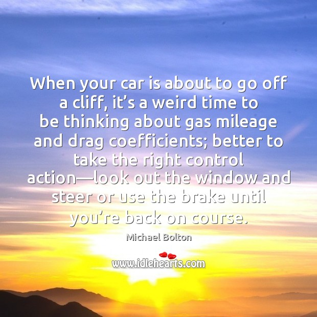 When your car is about to go off a cliff, it's Car Quotes Image