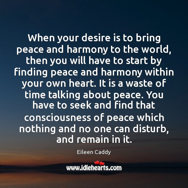 Image, When your desire is to bring peace and harmony to the world,