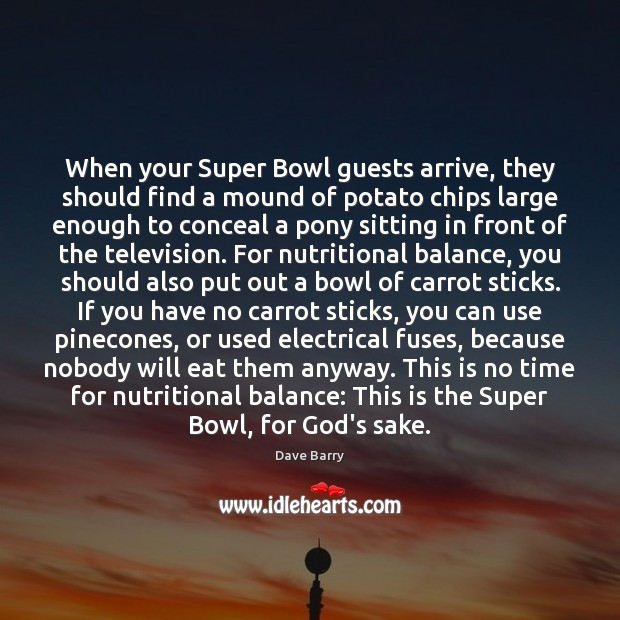 When your Super Bowl guests arrive, they should find a mound of Image