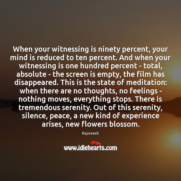 When your witnessing is ninety percent, your mind is reduced to ten Image