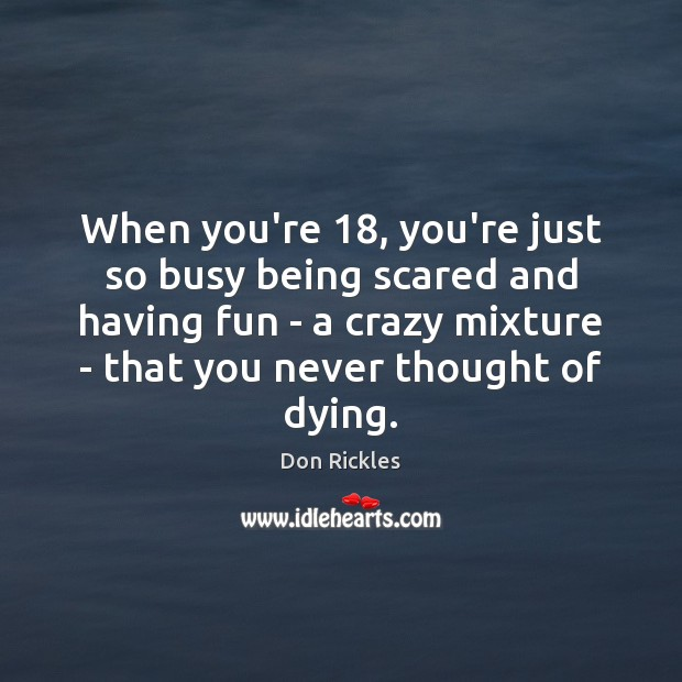 When you're 18, you're just so busy being scared and having fun – Image