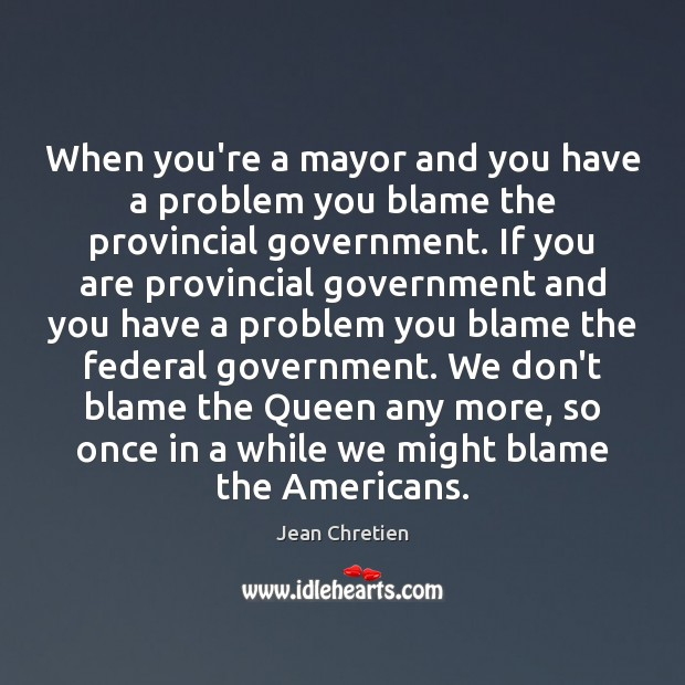 When you're a mayor and you have a problem you blame the Image