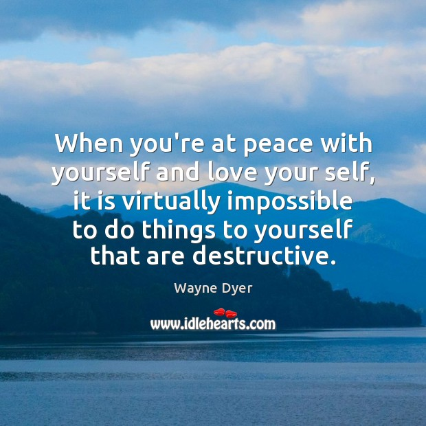 Image, When you're at peace with yourself and love your self, it is