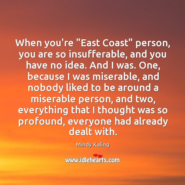 """When you're """"East Coast"""" person, you are so insufferable, and you have Image"""