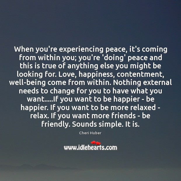 Image, When you're experiencing peace, it's coming from within you; you're 'doing' peace