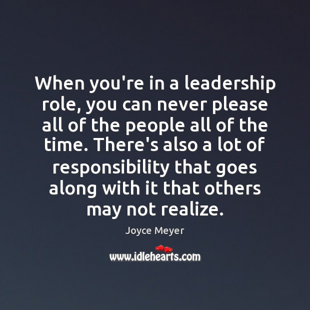 Image, When you're in a leadership role, you can never please all of