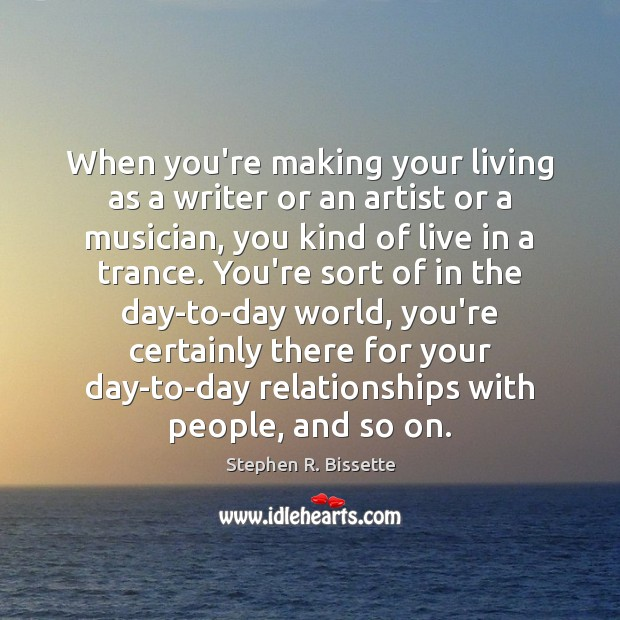 Image, When you're making your living as a writer or an artist or