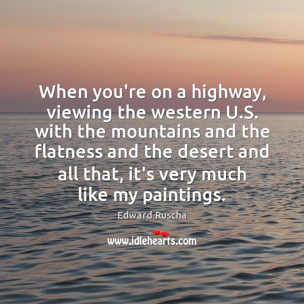 Image, When you're on a highway, viewing the western U.S. with the