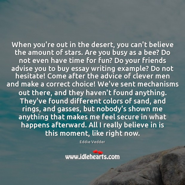 When you're out in the desert, you can't believe the amount of Clever Quotes Image