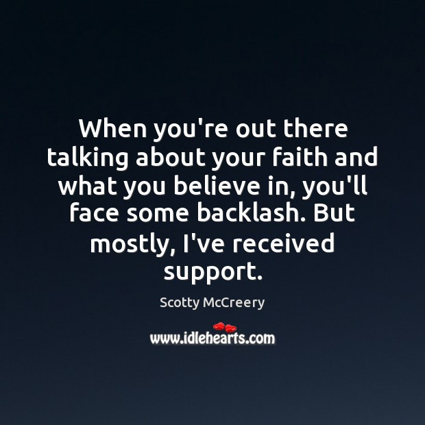 Image, When you're out there talking about your faith and what you believe