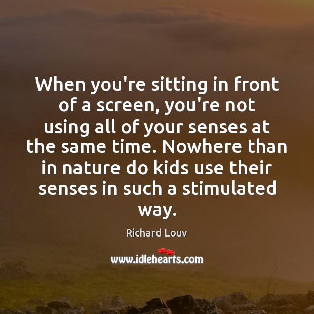 When you're sitting in front of a screen, you're not using all Image