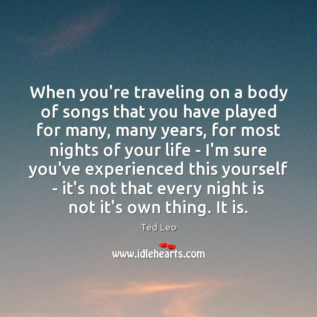 Image, When you're traveling on a body of songs that you have played
