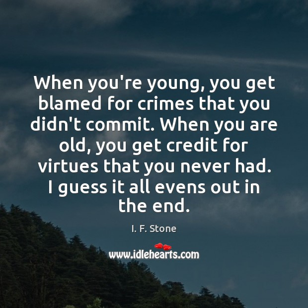 Image, When you're young, you get blamed for crimes that you didn't commit.