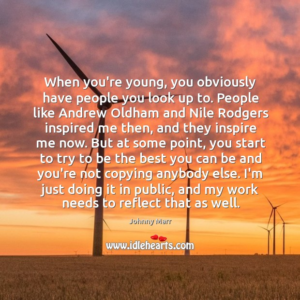 Image, When you're young, you obviously have people you look up to. People