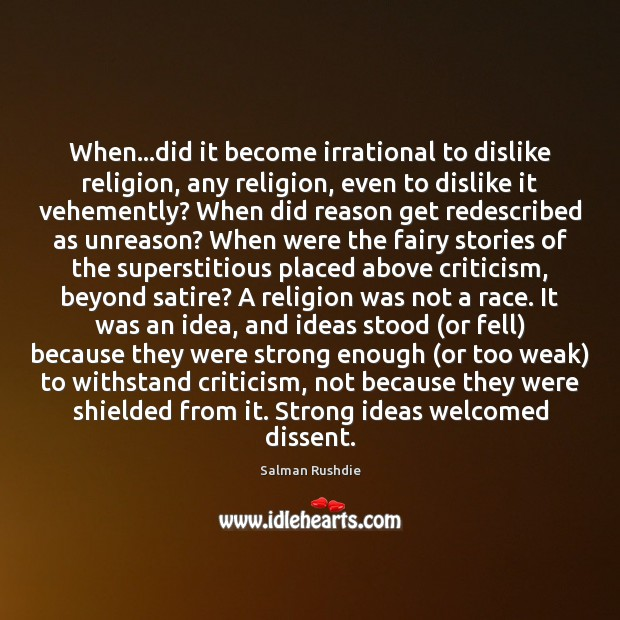 When…did it become irrational to dislike religion, any religion, even to Image