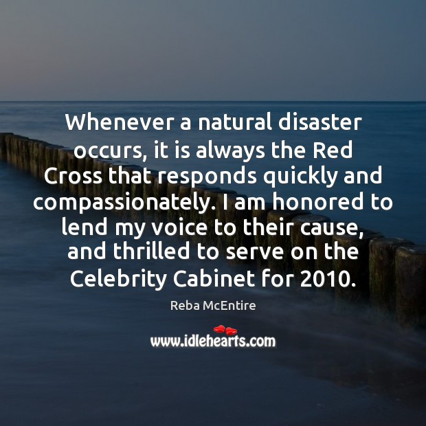 Whenever a natural disaster occurs, it is always the Red Cross that Reba McEntire Picture Quote