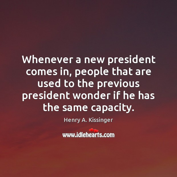 Image, Whenever a new president comes in, people that are used to the