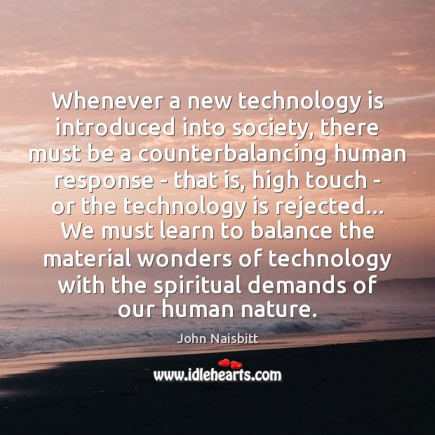 Image, Whenever a new technology is introduced into society, there must be a