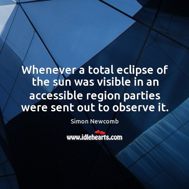 Whenever a total eclipse of the sun was visible in an accessible region parties were sent out to observe it. Image