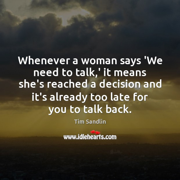 Whenever a woman says 'We need to talk,' it means she's Image