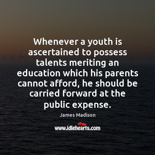 Image, Whenever a youth is ascertained to possess talents meriting an education which