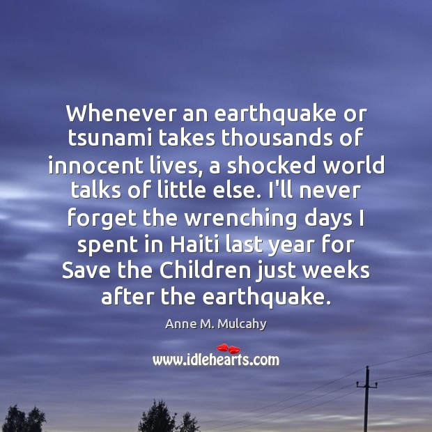 Image, Whenever an earthquake or tsunami takes thousands of innocent lives, a shocked