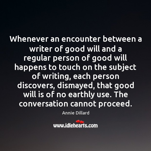 Image, Whenever an encounter between a writer of good will and a regular