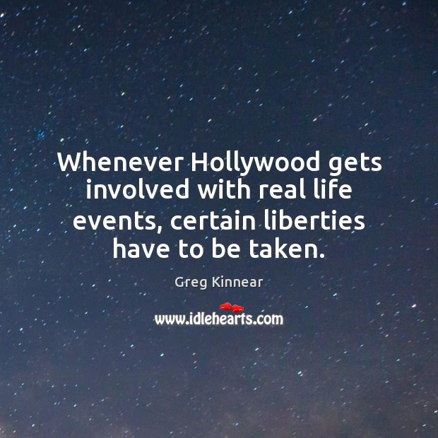 Whenever Hollywood gets involved with real life events, certain liberties have to Image