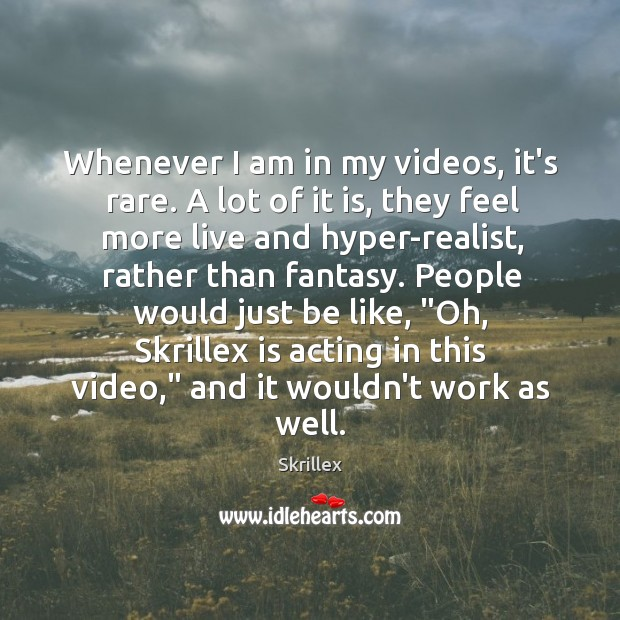 Whenever I am in my videos, it's rare. A lot of it Image