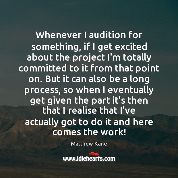 Image, Whenever I audition for something, if I get excited about the project