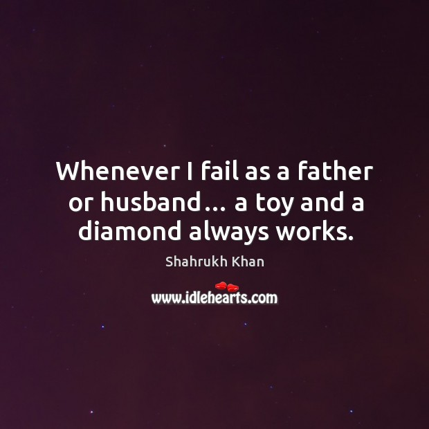 Whenever I fail as a father or husband… a toy and a diamond always works. Image