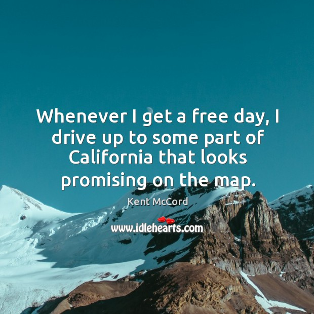Whenever I get a free day, I drive up to some part of california that looks promising on the map. Image