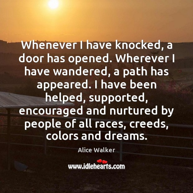 Image, Whenever I have knocked, a door has opened. Wherever I have wandered,