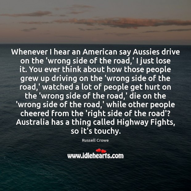 Whenever I hear an American say Aussies drive on the 'wrong side Image