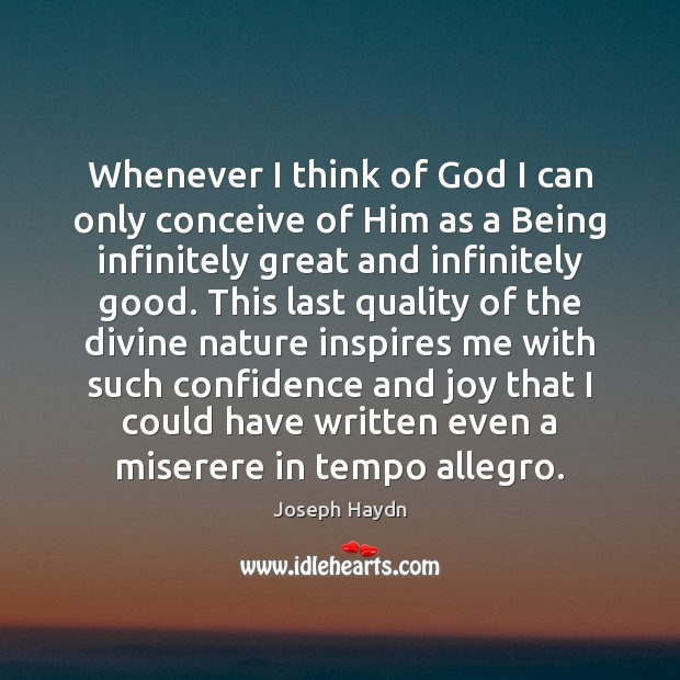 Whenever I think of God I can only conceive of Him as Image