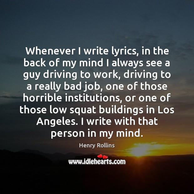 Image, Whenever I write lyrics, in the back of my mind I always