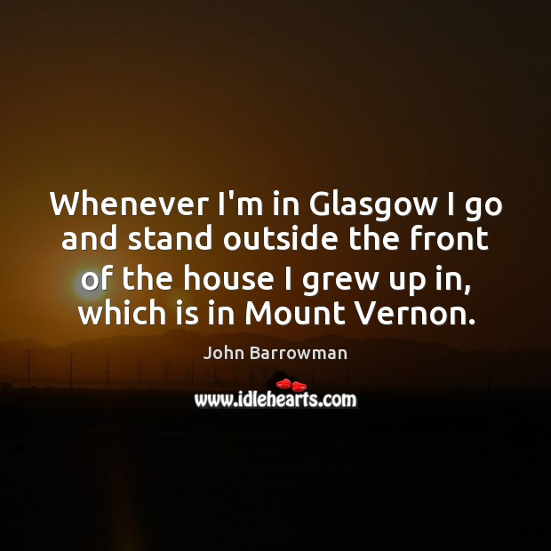 Whenever I'm in Glasgow I go and stand outside the front of Image
