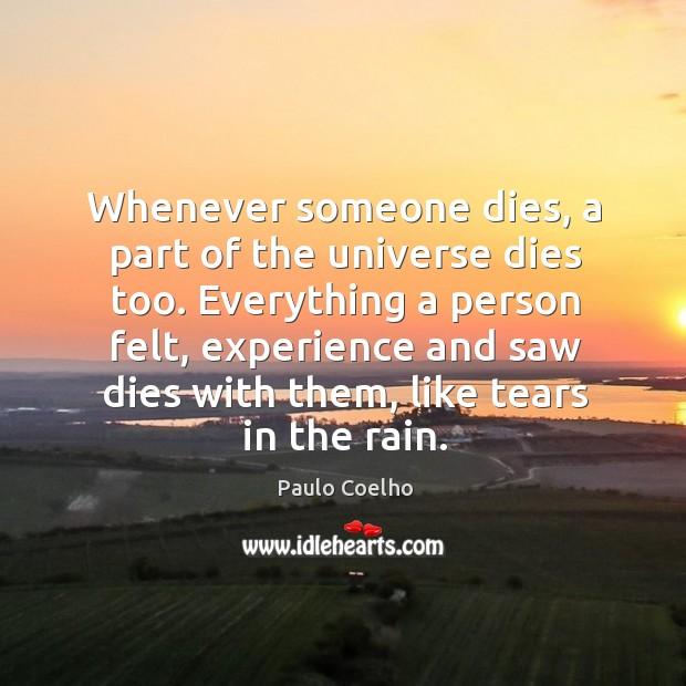 Image, Whenever someone dies, a part of the universe dies too. Everything a