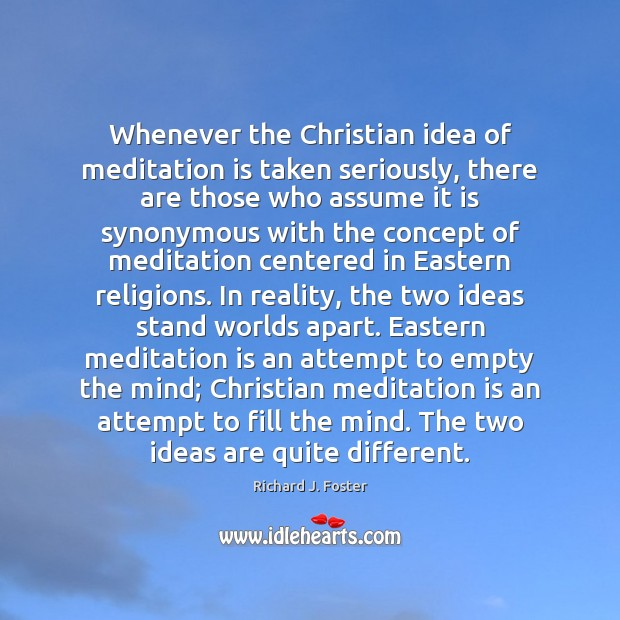 Image, Whenever the Christian idea of meditation is taken seriously, there are those