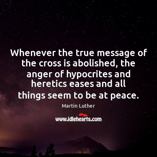 Whenever the true message of the cross is abolished, the anger of Image